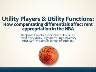 Benjamin Campbell, Ohio State University David Kryscynski, Brigham Young University