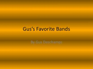 Gus's Favorite Bands
