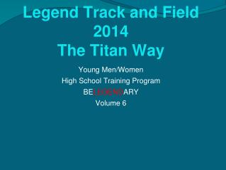 Young Men/Women  High School Training Program BE LEGEND ARY Volume  6