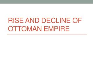 Rise and Decline of Ottoman Empire