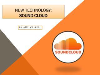 New Technology: Sound Cloud