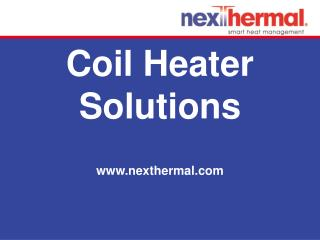 Coil Heaters � Technical Specifications, Coil Heater Types