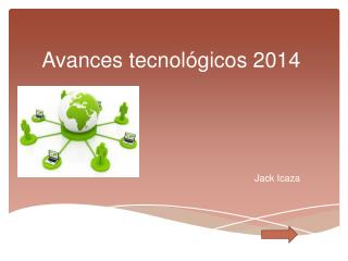 Avances tecnológicos 2014