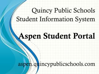 Quincy Public Schools Student Information System Aspen Student Portal