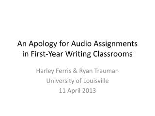 An Apology for Audio Assignments in First-Year Writing Classrooms
