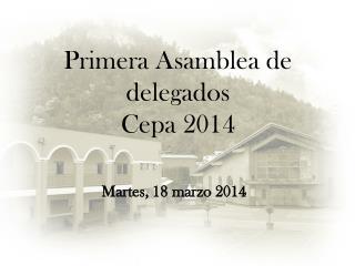 Primera Asamblea de delegados Cepa 2014
