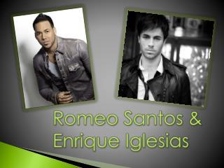 Romeo Santos & Enrique Iglesias