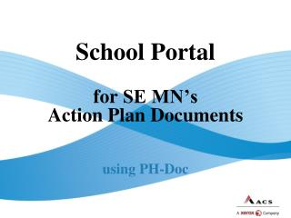 School  Portal  for  SE MN's Action Plan Documents using PH-Doc