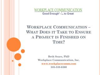 Workplace Communication –  What Does it Take to Ensure a Project is Finished on Time?