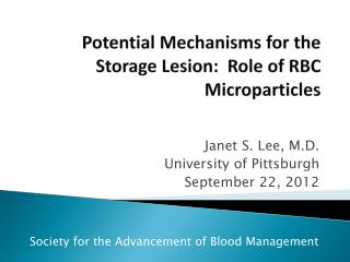 Potential Mechanisms for the Storage Lesion:  Role of RBC  Microparticles