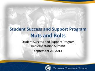 Student  Success and Support Program Nuts  and  Bolts