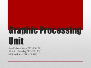 Graphic Processing Unit