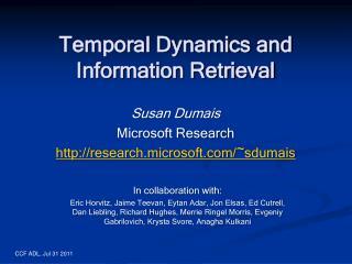 Susan Dumais Microsoft Research http:// research.microsoft.com/~sdumais