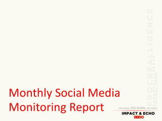 Monthly Social Media Monitoring Report