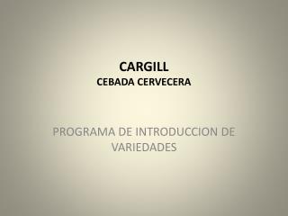 CARGILL CEBADA CERVECERA