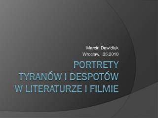 Portrety  tyranów  i despotów w literaturze i filmie