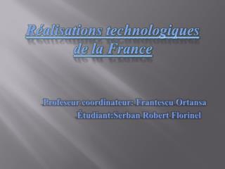 Réalisations  technologiques de la France