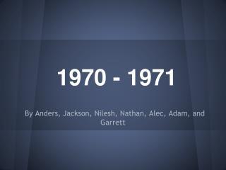 1970 - 1971