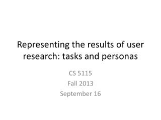 Representing the results of user research: tasks and personas
