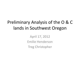 Preliminary Analysis of the O & C lands in Southwest Oregon