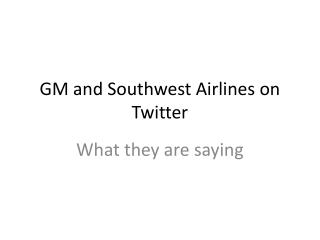 GM and Southwest Airlines on Twitter