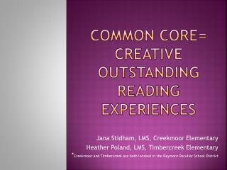 Common Core= Creative outstanding Reading Experiences