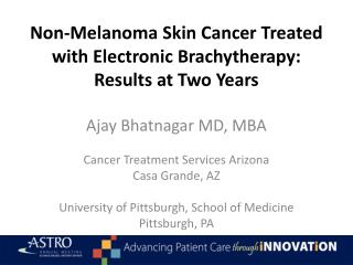 Non-Melanoma Skin Cancer Treated with Electronic Brachytherapy:  Results at Two Years