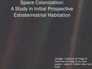 Space Colonization: A Study in  Initial  Prospective Extraterrestrial Habitation