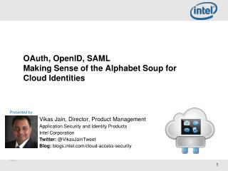 OAuth , OpenID, SAML Making Sense of the Alphabet Soup for Cloud Identities