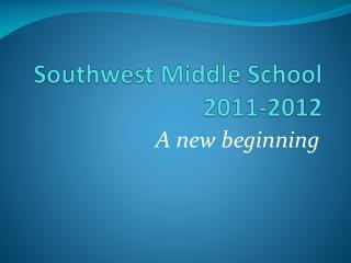 Southwest Middle School 2011-2012