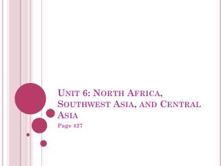 Unit 6: North Africa, Southwest Asia, and Central Asia