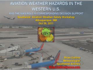 Aviation Weather Hazards in the Western U.S. and the NWS Role in Corresponding Decision Support