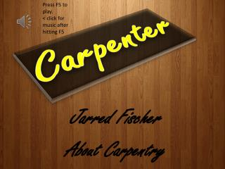 Jarred Fischer About Carpentry