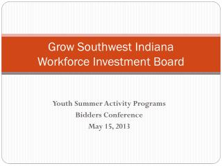 Grow Southwest Indiana  Workforce Investment Board