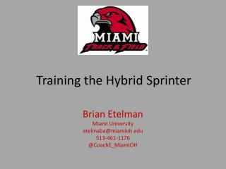 Training the  Hybrid  Sprinter
