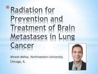 Radiation for Prevention and Treatment of Brain Metastases in Lung Cancer