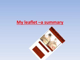 My leaflet –a summary