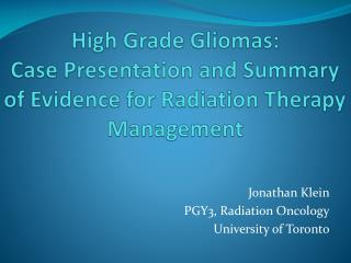High Grade  Gliomas :  Case Presentation and Summary of Evidence for Radiation Therapy Management