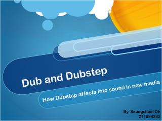 Dub and  Dubstep