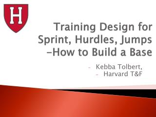 Training Design for  Sprint, Hurdles, Jumps -How to Build a Base