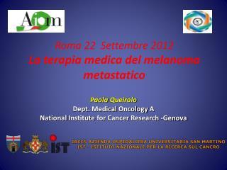 Roma 22  Settembre 2012 La terapia medica del melanoma metastatico