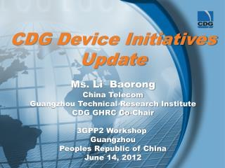 CDG  Device Initiatives Update Ms. Li   Baorong China Telecom