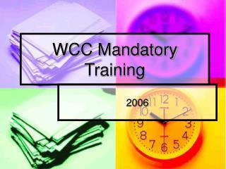WCC Mandatory Training