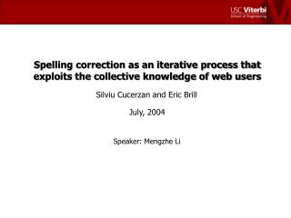 Spelling correction as an iterative process that exploits the collective knowledge of web users