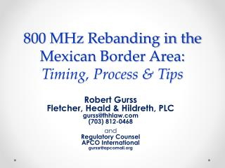 800 MHz Rebanding in the Mexican Border Area:  Timing, Process & Tips