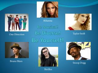 Be Musical! Be Diverse! Be Yourself!