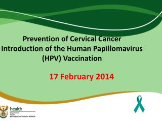 Prevention of Cervical Cancer  Introduction of the Human Papillomavirus (HPV) Vaccination