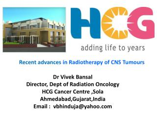Recent advances  in Radiotherapy of CNS Tumours Dr  Vivek Bansal