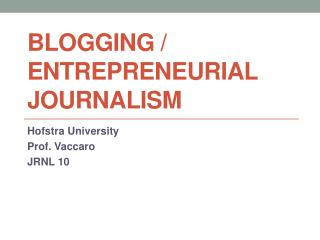 BLOGGING / ENTREPRENEURIAL JOURNALISM