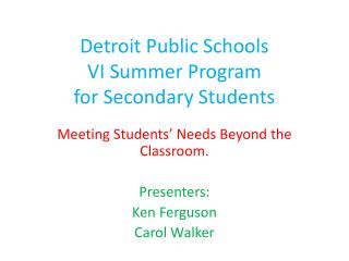 Detroit Public Schools VI Summer Program  for Secondary Students